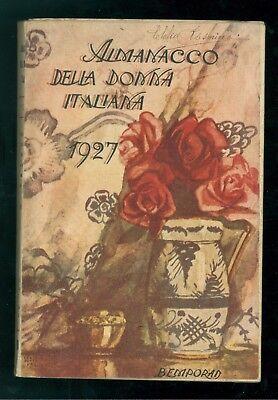 ALMANACCO DELLA DONNA ITALIANA 1927 BEMPORAD AGENDA MODA LAVORI FEMMINILI