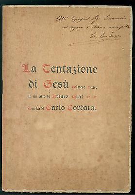 GRAF CORDARA LA TENTAZIONE DI GESU' MISTERO LIRRICO IN UN ATTO 1902 AUTOGRAFO