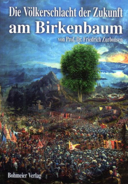 DIE VÖLKERSCHLACHT DER ZUKUNFT AM BIRKENBAUM - Prof. Friedrich Zurbonsen BUCH
