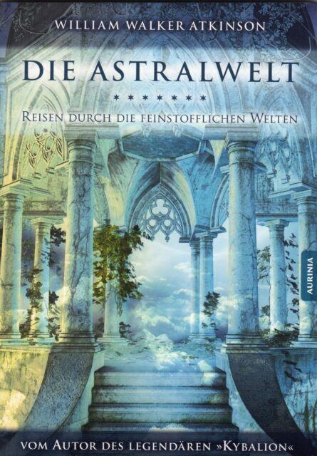 DIE ASTRALWELT - William Walker Atkinson BUCH - NEU