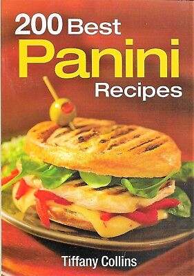 200 Best Panini Recipes Cookbook - Soft - Almost Like New - 256 Pages -