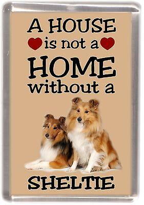 "Shetland Sheepdog Dog Fridge Magnet ""A HOUSE IS NOT A HOME"" by Starprint"
