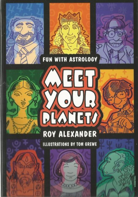 Meet Your Planets: Fun with Astrology by Roy Alexander (Paperback, 1997)