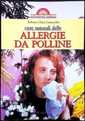 R. Chiej Gamacchio, Cure naturali delle allergie da polline, Ed. Demetra, 1995