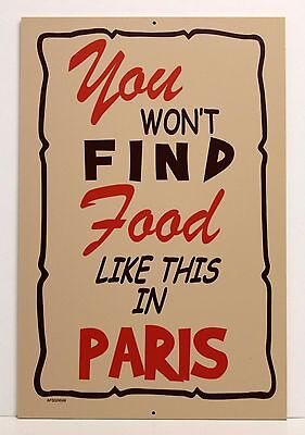 """"""" WON'T FIND FOOD LIKE THIS IN PARIS """" 18"""" X 12"""" Wood Sign - Bar Restaurant -NEW"""