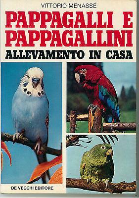 MENASSE' VITTORIO PAPPAGALLI E PAPPAGALLINI DE VECCHI 1983 I° EDIZ. ORNITOLOGIA