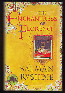 Salman Rushdie - The Enchantress of Florence; SIGNED, LOCATED, DATED 1st/1st HB