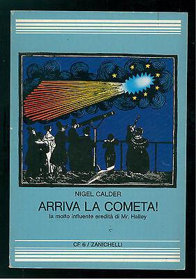 CALDER NIGEL ARRIVA LA COMETA! INFLUENTE EREDITA' DI MR. HALLEY ZANICHELLI 1985