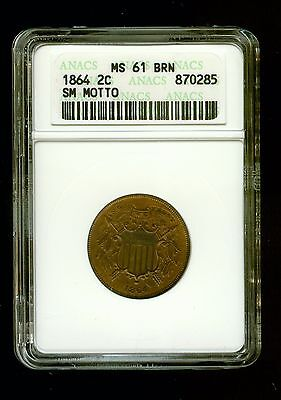 1864 2C Small Motto Two Cent Piece ANACS MS61 BRN                           C