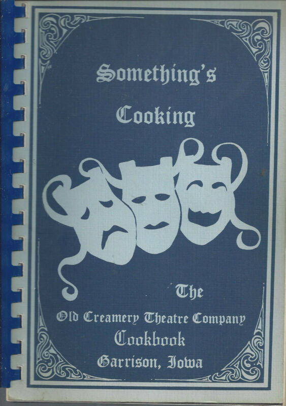 *GARRISON IA 1983 OLD CREAMERY THEATRE COMPANY COOK BOOK *SOMETHING