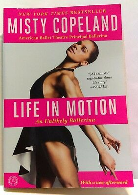 Misty Copeland  Life In Motion   An Unlikely Ballerina   2014  Paperback