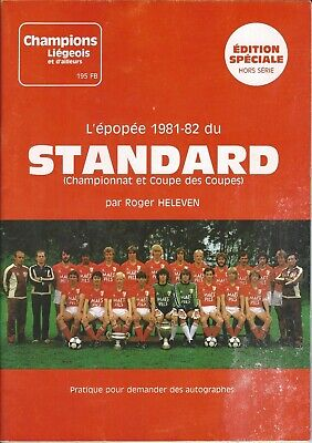 Champions Liégeois: L'épopée 1981-82 du Standard par Roger Heleven (Hors Série)