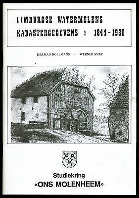 LIMBURGSE WATERMOLENS KADASTERGEGEVENS 1844-1980 Herman Holemans Werner Smet