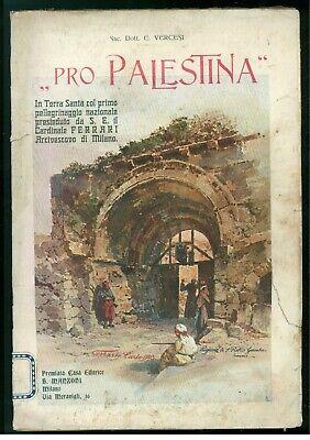 VERCESI ERNESTO PRO PALESTINA B. MANZONI 1903 VIAGGI PELLEGRINAGGI TERRA SANTA