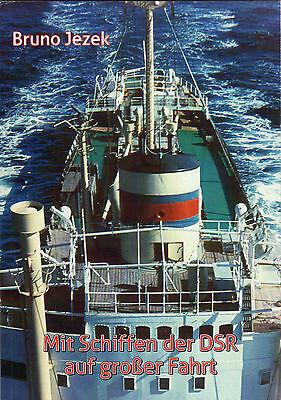 Mit den Schiffen der DSR auf großer Fahrt - DDR Schifffahrt mit Bruno Jezek BUCH