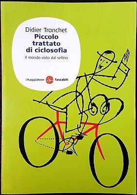 Didier Tronchet, Piccolo trattato di ciclosofia, Ed. Il Saggiatore, 2009