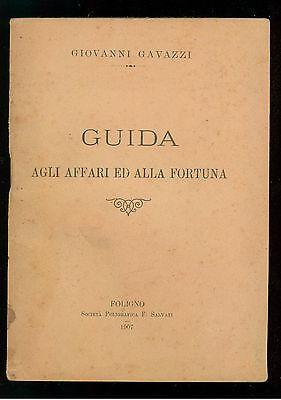 GAVAZZI GIOVANNI GUIDA AGLI AFFARI ED ALLA FORTUNA SOCIETA POLIGRAFICA 1907