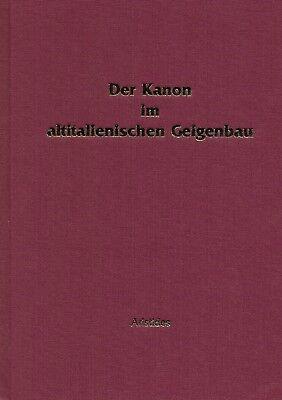 Der Kanon im altitalienischen Geigenbau - Grassl/Fisch