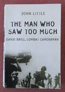 Biography The man who saw too much David Brill John Little Asquith Hornsby Area Preview