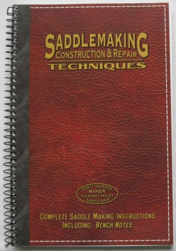 Saddlemaking Construction & Repair Techniques by Dusty Johnson, Spiral Bound