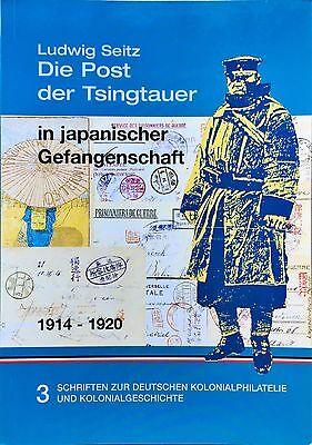 Ludwig Seitz: Die Post der Tsingtauer in japanischer Gefangenschaft 1914-1920