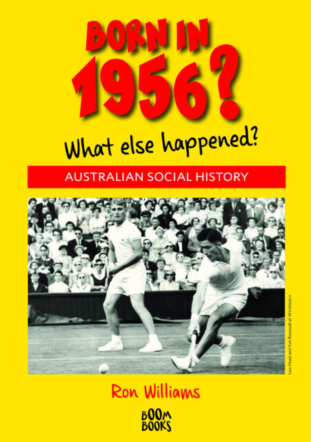 BORN IN 1956?.....60th Birthday.... Australian Social History....1956 Year Book