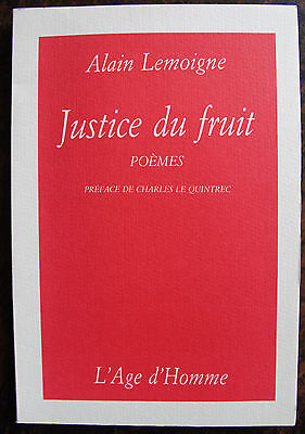 LEMOIGNE ALAINjustice du fruitL'age d'homme, 1989, in 8, br., 147 pp., preface