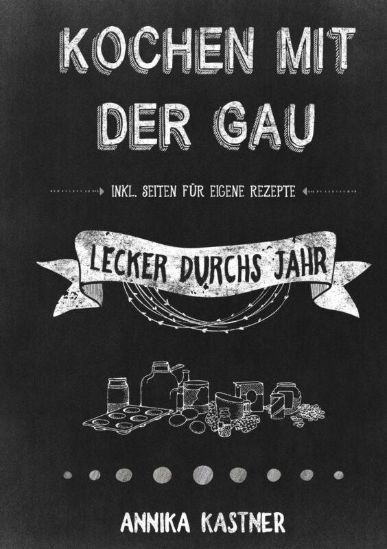 Kochen mit der Gau Lecker durchs Jahr Annika Kastner Taschenbuch Ringbuch 2019