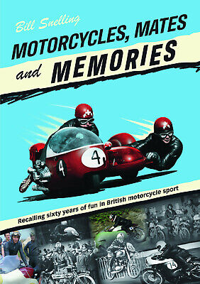 Motorcycles, Mates and Memories: sixty years of fun in British motorcyle sport