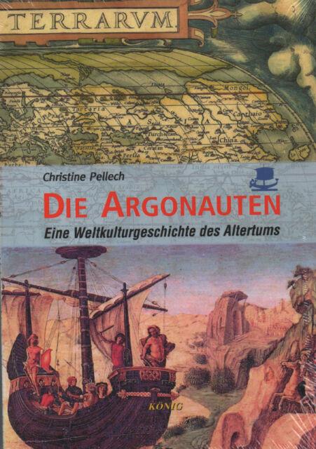 DIE ARGONAUTEN - Eine Weltkulturgeschichte des Altertums  Christine Pellech BUCH