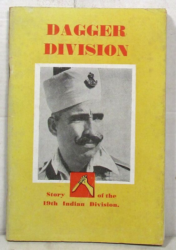 WWII: Circa 1946 Dagger Division, The Story of the 19th Indian Division