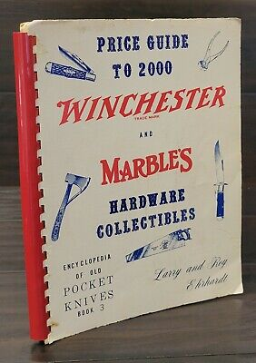 Winchester Marbles and Hardware Price guide to 2000 Pocket Knives - Book 3