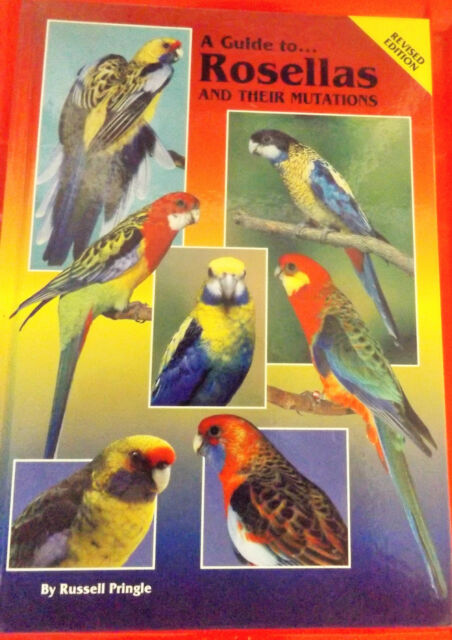 ROSELLAS and THEIR MUTATIONS Parrots Birds  Revised Edition Russell Pringle H/C