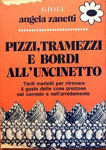 Pizzi tramezzi e bordi all 39 uncinetto di angela zanetti ebay for Bordi e pizzi all uncinetto