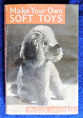 Make Your Own Soft Toys Phyllis Chappell HC/DJ 1963 Animals Dolls Glove Puppet + (Make Your Own Puppet)