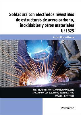 Soldadura con electrodos revestidos de estructuras de acero carbono, inoxidable