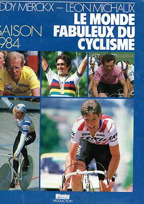 CYCLISME  - CICLISMO - TOUR DE FRANCE - LE MONDE FABULEUX DU CYCLISME 1984