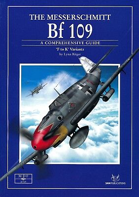 The Messerschmitt Bf 109 'F to K' Variants - A Comprehensive Guide Revised Edn.