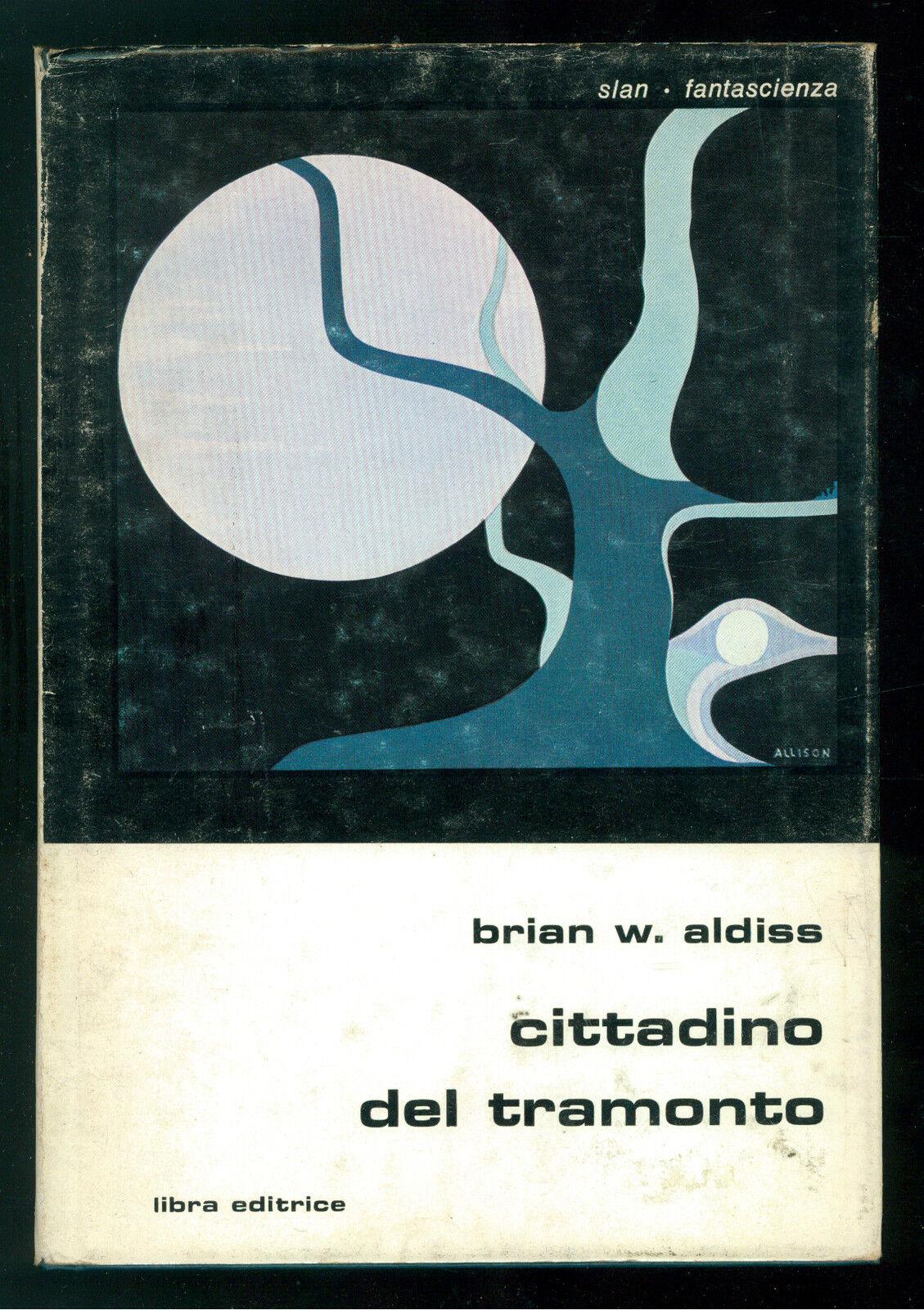 ALDISS BRIAN W. CITTADINO DEL TRAMONTO LIBRA 1979 SLAN FANTASCIENZA 15
