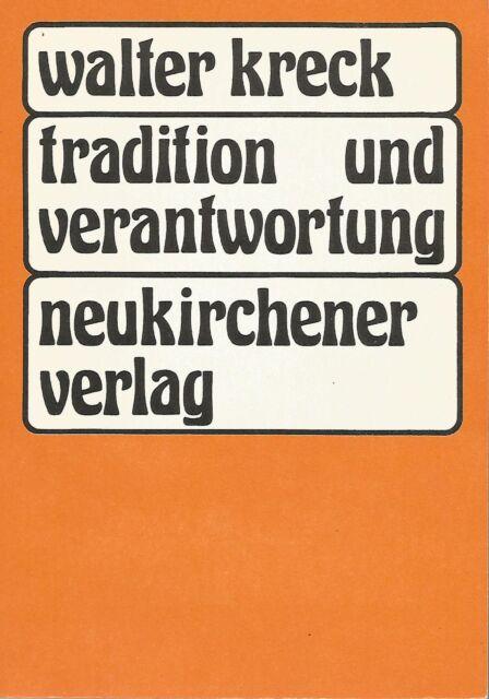 Tradition und Verantwortung / Walter Kreck