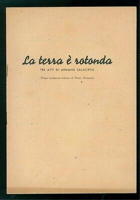 SALACROU ARMAND LA TERRA E' ROTONDA PLATEE 1946 TRADUZIONE BRUNO ARCANGELI RARO
