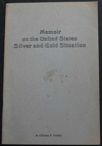 Vintage Memoir US Silver & Gold Situation Monetary Crisis 1965 Private Printing