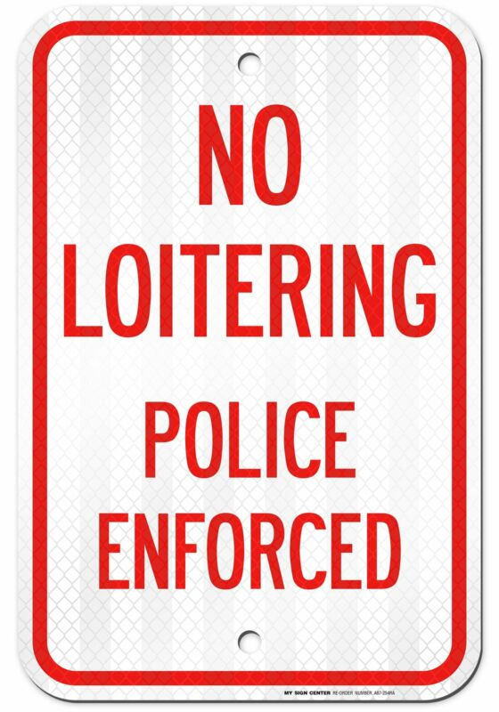"""No Loitering Police Enforced Sign - 12""""x18"""" - .063 3M Engineer Grade..."""