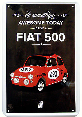 """DO SOMETHING AWESOME TODAY"" FIAT 500 CINQUECENTO REKLAME BLECHSCHILD REPLIK"