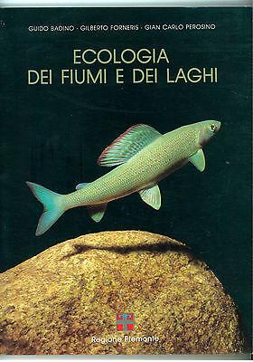 BADINO FORNERIS PEROSINO ECOLOGIA DEI FIUMI E DEI LAGHI EDA 1991 PIEMONTE ITTICA