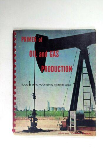 Primer of Oil & Gas Production  American Petroleum Institute Training Series