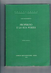 Gaetano-ROSSELLI-PROPERZIO-E-LA-SUA-POESIA-GIORGIO-BRETSCHNEIDER-ROMA-1975