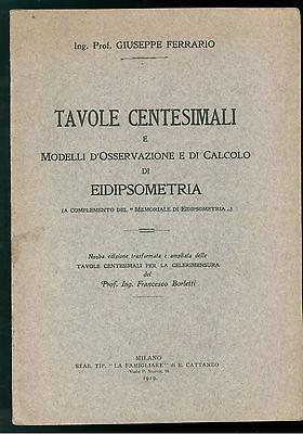 FERRARIO GIUSEPPE TAVOLE CENTESIMALI METODI OSSERVAZIONE EIDIPSOMETRIA 1919