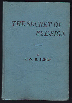 RACING PIGEON The Secret of Eye-Sign by S W E Bishop 1957 Edition RARE