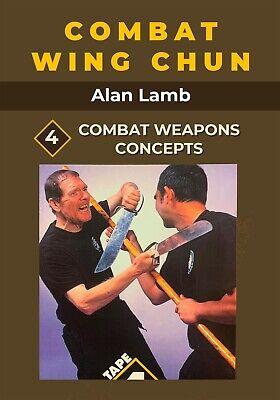 Combat Wing Chun Kung Fu #4 Weapons Concepts DVD Alan Lamb